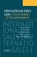 International Sales Law A Critical Analysis Of CISG Jurisprudence