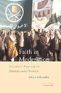 Faith in Moderation Islamist Parties in Jordan And Yemen