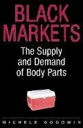 Black Markets The Supply and Demand of Body Parts
