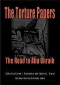 Torture Papers The Road To Abu Ghraib