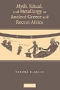 Myth, Ritual and Metallurgy in Ancient Greece and Recent Africa