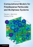 Computational Models for Polydisperse Particulate and Multiphase Systems (Cambridge Series i...