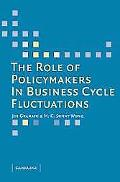 Role of Policymakers in Business Cycle Fluctuations