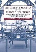 Whipple Museum of the History of Science Instruments And Interpretations, to Celebrate the 6...