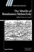 Worlds of Renaissance Melancholy Robert Burton in Context