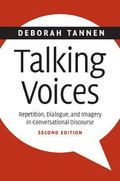 Talking Voices Repetition, Dialogue, and Imagery in Conversational Dicourse
