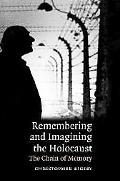 Remembering And Imagining the Holocaust The Chain of Memory
