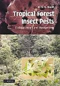 Tropical Forest Insect Pests Ecology, Impact, and Management