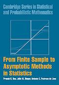 From Finite Sample to Asymptotic Methods in Statistics (Cambridge Series in Statistical and ...