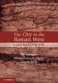 City in the Roman West, C. 250 BC-C. AD 250