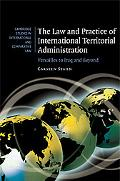 Law and Practice of International Territorial Administration