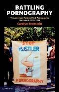 Battling Pornography : The American Feminist Anti-Pornography Movement, 1976-1986