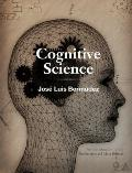 Cognitive Science : An Introduction to the Science of the Mind