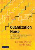 Quantization Noise: Roundoff Error in Digital Computation, Signal Processing, Control and Co...