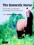Domestic Horse the Origins, Development and Management of its Behaviour
