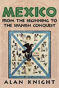 Mexico From the Beginning to the Spanish Conquest