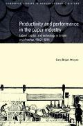Productivity and Performance in the Paper Industry Labour, Capital, and Technology in Britai...