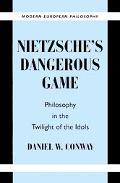 Nietzsche's Dangerous Game Philosophy in the Twilight of the Idols