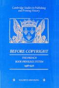 Before Copyright The French Book-Privilege System 1498-1526