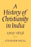 History of Christianity in India 1707-1858