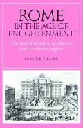 Rome in the Age of Enlightenment The Post-Tridentine Syndrome and the Ancien Regime