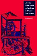 Labour, Science and Technology in France 1500-1620