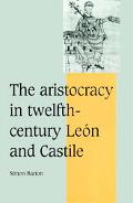Aristocracy in Twelfth-Century Leon and Castile