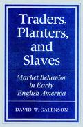 Traders, Planters, and Slaves