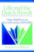 Lille and the Dutch Revolt Urban Stability in an Era of Revolution, 1500-1582