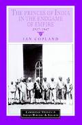 Princes of India in the Endgame of Empire