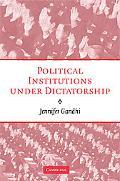 Political Institutions under Dictatorships