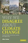 Why We Disagree about Climate Change: Understanding Controversy, Inaction & Opportunity