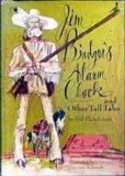 Jim Bridger's Alarm Clock and Other Tall Tales (A Unicorn Book)