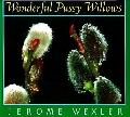 Wonderful Pussy Willows - Jerome Wexler - Hardcover - 1st ed