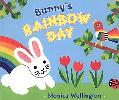 Bunny's Rainbow Day - Monica Wellington