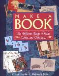 Make a Book: Six Different Books to Make, Write and Illustrate
