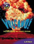 Volcano!: An Explosive Tour of Earth's Hot Spots