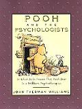 Pooh and the Psychologists In Which It Is Proven That Pooh Bear Is a Brilliant Psychotherapist