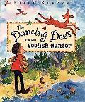Dancing Deer and the Foolish Hunter