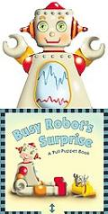 Busy Robot's Surprise A Pull Puppet Book