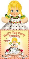 Doll's Tea Party Touble A Pull Puppet Book