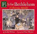 B Is for Bethlehem A Christmas Alphabet