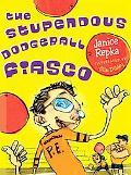 Stupendous Dodgeball Fiasco