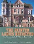 Painted Ladies Revisited: San Francisco's Resplendent Victorians inside and Out - Elizabeth ...