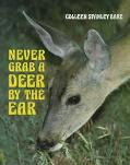 Never Grab a Deer by the Ear - Colleen Stanley Stanley Bare
