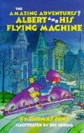 Amazing Adventures of Albert and His Flying Machine - Thomas Sant - Hardcover - 1st ed