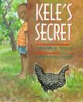 Kele's Secret - Tololwa M. Mollel - Hardcover