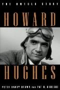 Howard Hughes: The Untold Story - Peter Harry Brown - Hardcover