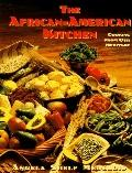 The African-American Kitchen: Cooking From Our Heritage