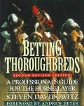 Betting Thoroughbreds: A Professional's Guide for the Horseplayer